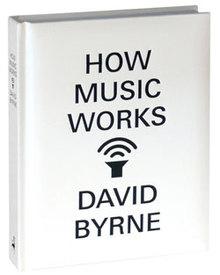 Medium david byrne how music works
